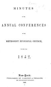 Minutes of the Annual Conferences of the Methodist Episcopal Church: Volume 5