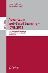 Advances in Web-Based Learning -- ICWL 2013: 12th International Conference, Kenting, Taiwan, October 6-9, 2013, Proceedings