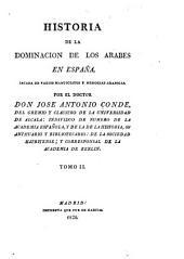 Historia de la dominación de los Arabes en España: sacada de varios manuscritos y memorias arábigas, Volumen 2
