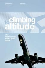 Climbing to Altitude : the Professional Pilot Career Guide