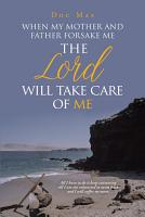 When My Mother and Father Forsake Me  the Lord will take care of me PDF