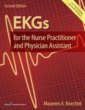 EKGs for the Nurse Practitioner and Physician Assistant, Second Edition: Edition 2