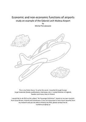Economic and non economic functions of airports   study on example of the Gdansk Lech Walesa Airport PDF