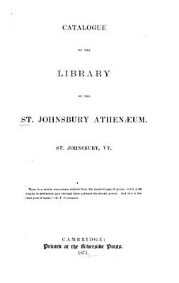 Catalogue of the Library of the St  Johnsbury Athenaeum PDF