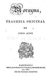 Morayma: tragedia original en cinco actos