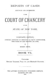 Reports of Cases Adjudged and Determined in the Court of Chancery of the State of New York: Edwards' Chancery. v. 1-4; Hoffman's Chancery