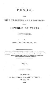 Texas: the Rise, Progress, and Prospects of the Republic of Texas ...: Volume 2