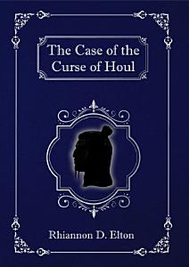 The Case of the Curse of Houl PDF