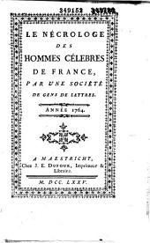 Le Nécrologe des hommes célèbres de France: par une société de gens de lettres