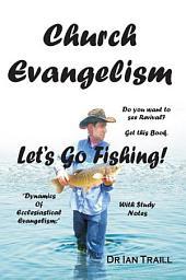 Church Evangelism: Let's Go Fishing