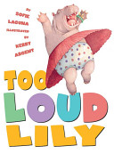 Too Loud Lily Book