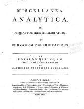 Miscellanea analytica, de æquationibus algebraicis, et curvarum proprietatibus