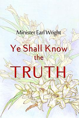 Ye Shall Know the Truth