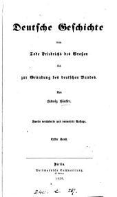 Deutsche Geschichte von Tode Friedrichs des Grossen bis zur Gründung des deutschen Bundes. 2e, veränderte Aufl