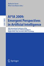 AI*IA 2009: Emergent Perspectives in Artificial Intelligence: XIth International Conference of the Italian Association for Artificial Intelligence, Reggio Emilia, Italy, December 9-12, 2009, Proceedings