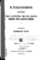 M. Tullii Ciceronis Orationes pro P. Quinctio, pro Sex. Roscio Amerino, pro Q. Roscio Comoedo