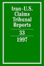 Iran-U.S. Claims Tribunal Reports: Volume 33
