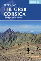 The GR20 Corsica: The High Level Route, Edition 4