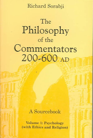 The Philosophy of the Commentators  200 600 AD  Psychology  with ethics and religion  PDF