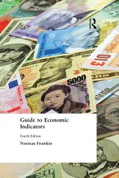 Guide to Economic Indicators: Edition 4