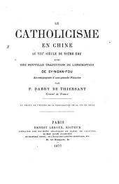Le catholicisme en Chine au VIIIe siècle de notre ère: avec une nouvelle traduction de l'inscription de Sy-Ngan-Fou