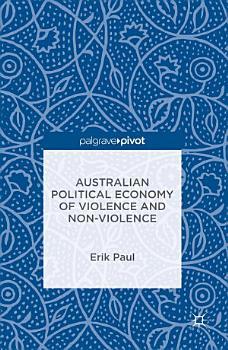 Australian Political Economy of Violence and Non Violence PDF