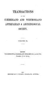 Transactions of the Cumberland & Westmorland Antiquarian & Archeological Society: Volume 9