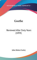 Goethe  Reviewed After Sixty Years  1894