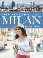 The Fashion Lover's Guide to Milan