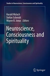 Neuroscience  Consciousness and Spirituality