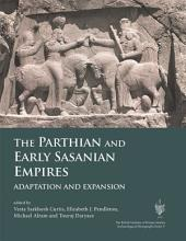 The Parthian and Early Sasanian Empires: adaptation and expansion