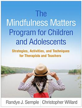 The Mindfulness Matters Program for Children and Adolescents PDF