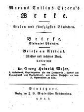 Werke: Briefe ; 7. Bändchen ; Briefe an Atticus, fünftes und sechstes Buch. 57