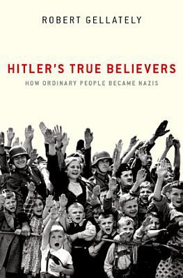 Hitler s True Believers PDF