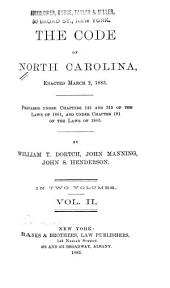 The Code of North Carolina: Enacted March 2, 1883; Prepared Under Chapters 145 and 315 of the Laws of 1881, and Under Chapter 191 of the Laws of 1883, Volume 2