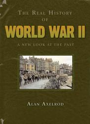 The Real History Of World War Ii Book PDF