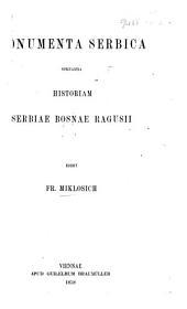 Monumenta Serbica spectantia historiam Serbiae, Bosnae, Ragusii. Edidit F. M. Servian