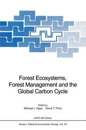 Forest Ecosystems, Forest Management and the Global Carbon Cycle