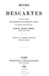 Oeuvres: Discours sur la Méthode. Méditations. Traité des passions