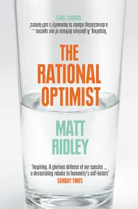 The Rational Optimist  How Prosperity Evolves PDF