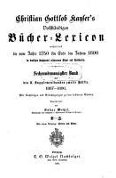 Vollst  ndiges B  cher Lexicon enthaltend alle von 1750 bis zu Ende des Jahres 1832   1910  in Deutschland und in den angrenzenden L  ndern gedruckten B  cher PDF