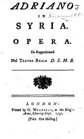 Adriano in Syria. Opera, etc. [Abridged from Metastasio.] Eng. & Ital