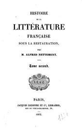 Histoire de la littérature française sous la restauration 1814-1830: Volume2