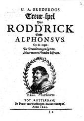 G. A. Brederoos Treurspel van Rodd'rick ende Alphonsus