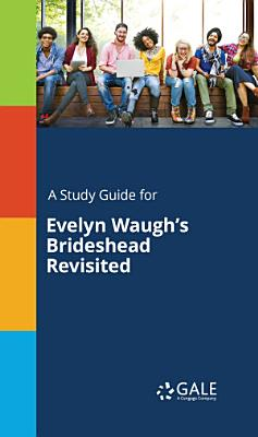 A Study Guide for Evelyn Waugh s Brideshead Revisited