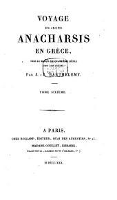Voyage du jeune Anacharsis en Grèce: vers le milieu du quatrième siècle avant l'ère vulgaire, Volume6