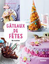 Gâteaux de fêtes: 50 recettes