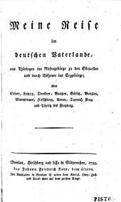 Meine Reise im deutschen Vaterlande, aus Thüringen ins Riesengebirge zu den Elbquellen und durch Böhmen ins Erzgebürge, etc