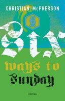 Six Ways to Sunday