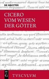 Vom Wesen der Götter / De natura deorum: Lateinisch - Deutsch